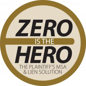 ZERO IS THE HERO - The PLAINTIFF'S MSA & LIEN SOLUTION